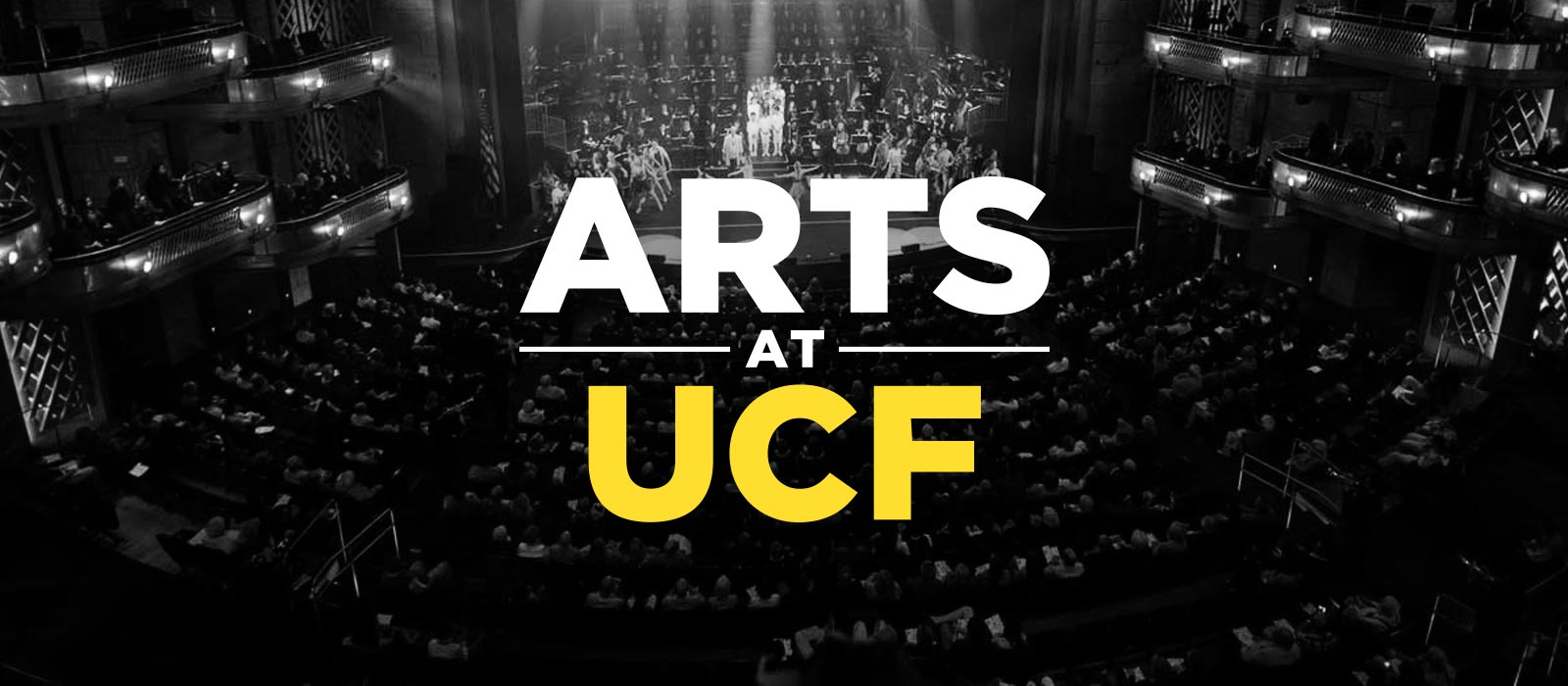 ARTS AT UCF overlaid on photo of crowd in Disney Theater
