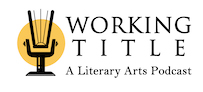 Working Title - A Literary Arts Podcast